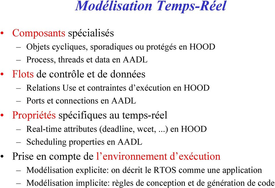 au temps-réel Real-time attributes (deadline, wcet,.