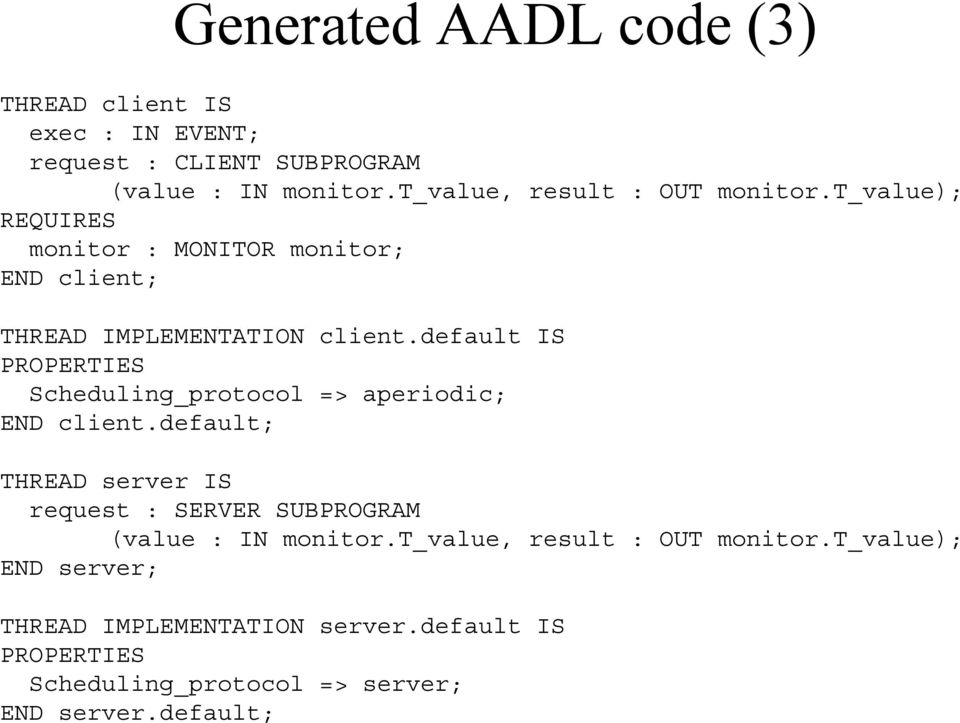 default IS PROPERTIES Scheduling_protocol => aperiodic; END client.