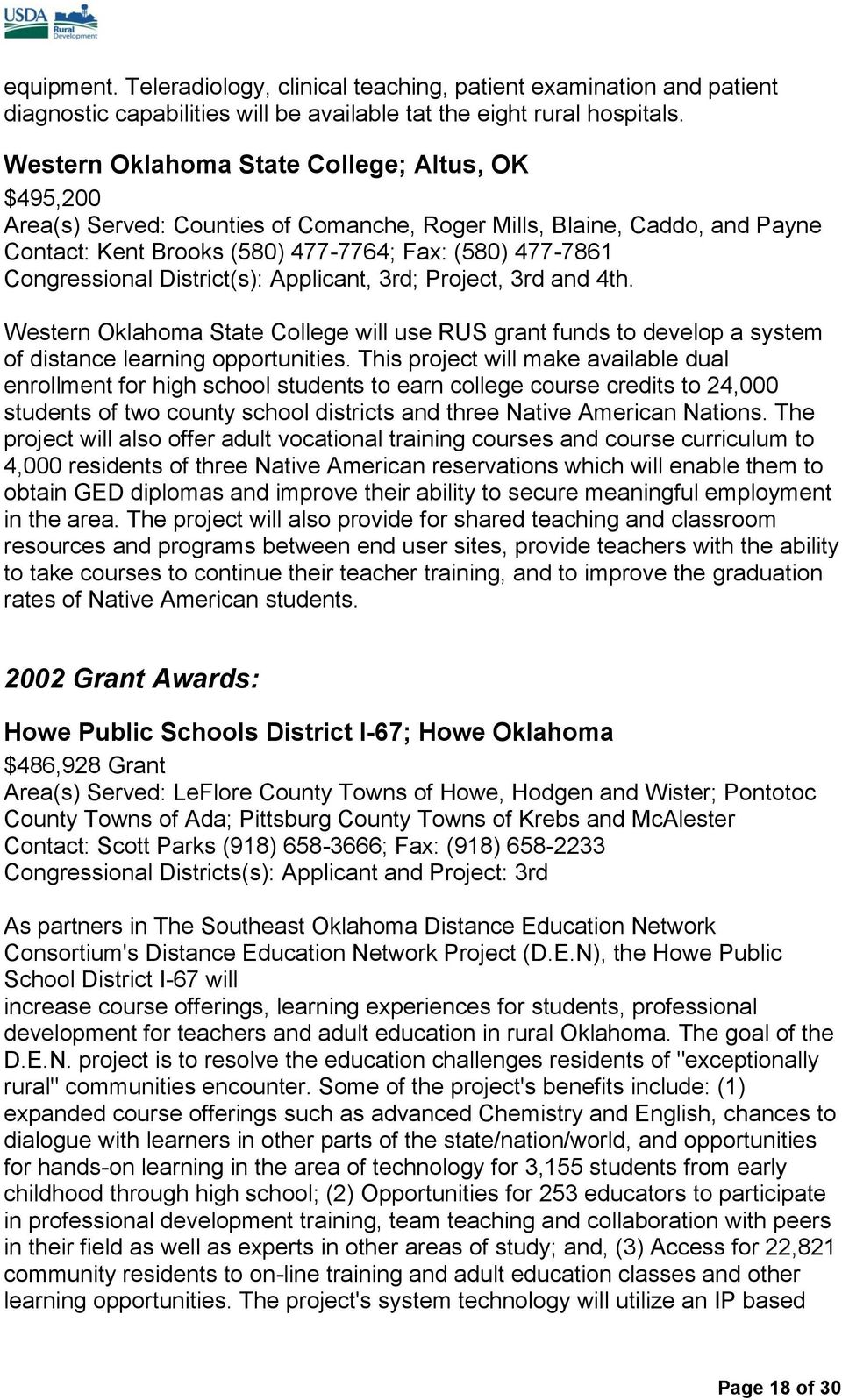 District(s): Applicant, 3rd; Project, 3rd and 4th. Western State College will use RUS grant funds to develop a system of distance learning opportunities.