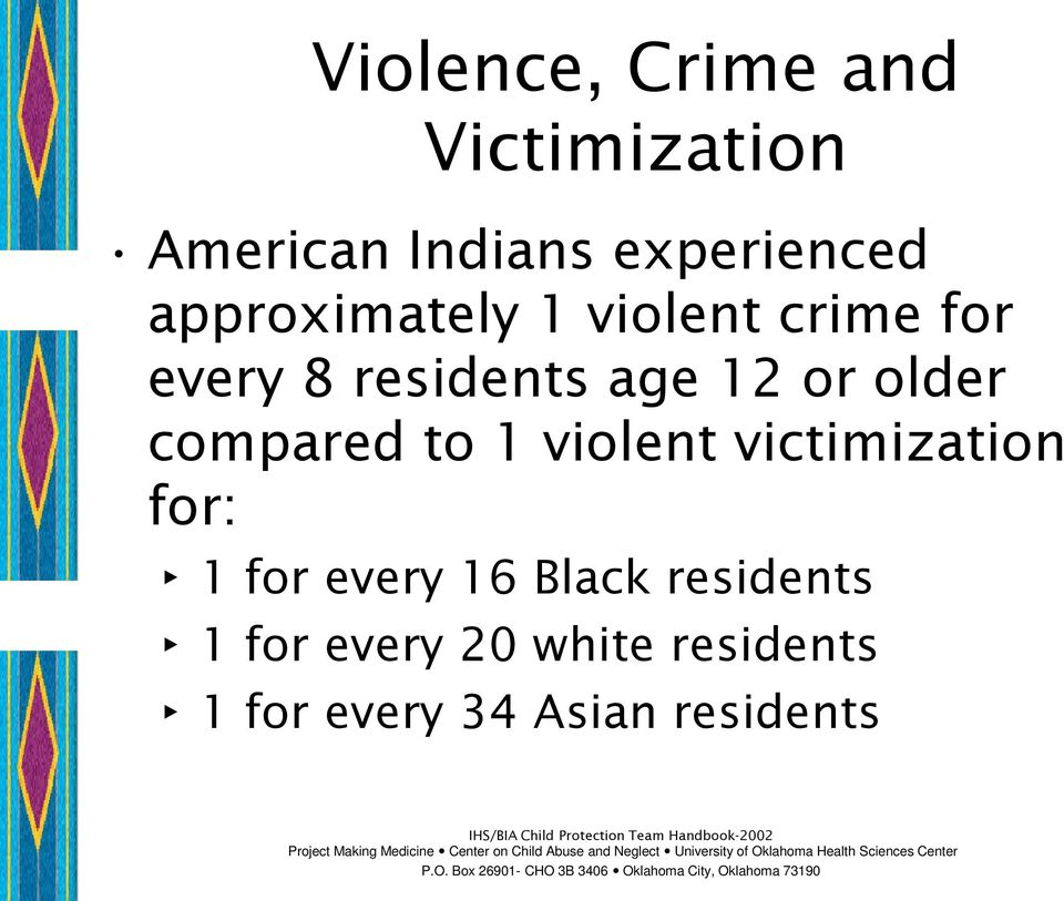 older compared to 1 violent victimization for: 1 for every 16