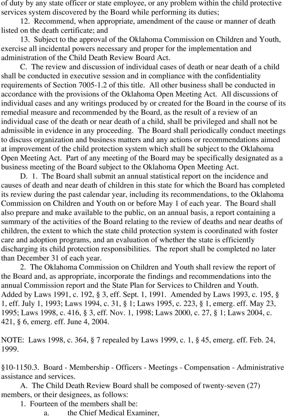 Subject to the approval of the Oklahoma Commission on Children and Youth, exercise all incidental powers necessary and proper for the implementation and administration of the Child Death Review Board