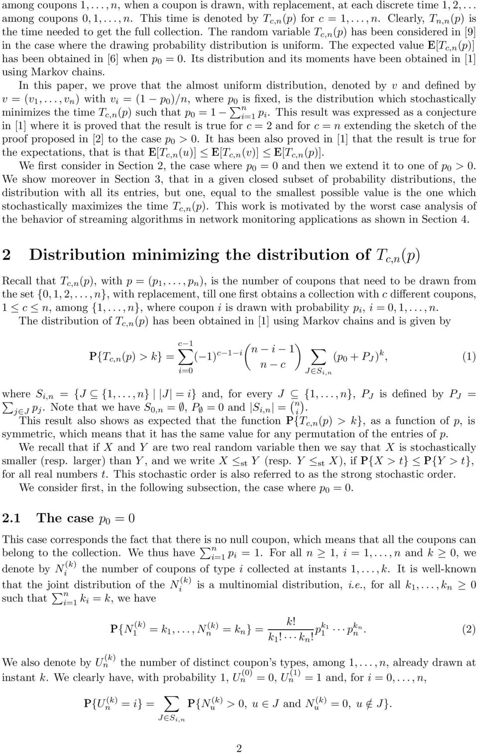 Its distribution and its moments have been obtained in [1] using Markov chains. In this paper, we prove that the almost uniform distribution, denoted by v and defined by v = (v 1,.