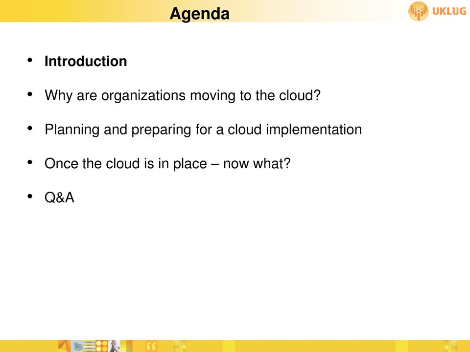 Planning and preparing for a cloud