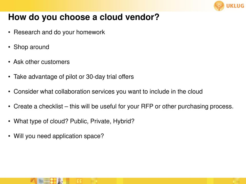 30-day trial offers Consider what collaboration services you want to include in the cloud