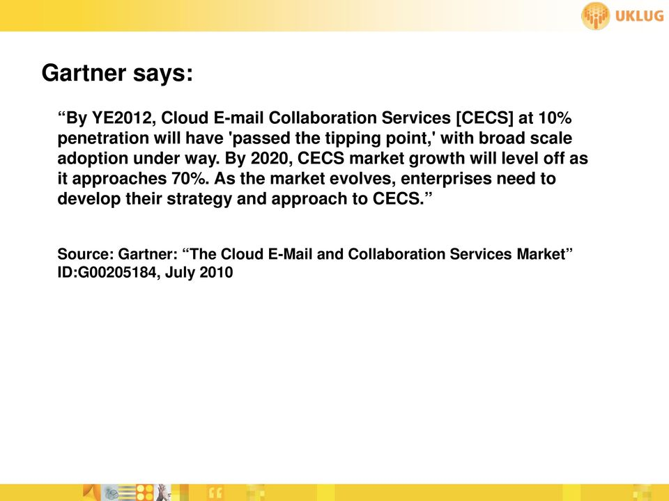 By 2020, CECS market growth will level off as it approaches 70%.