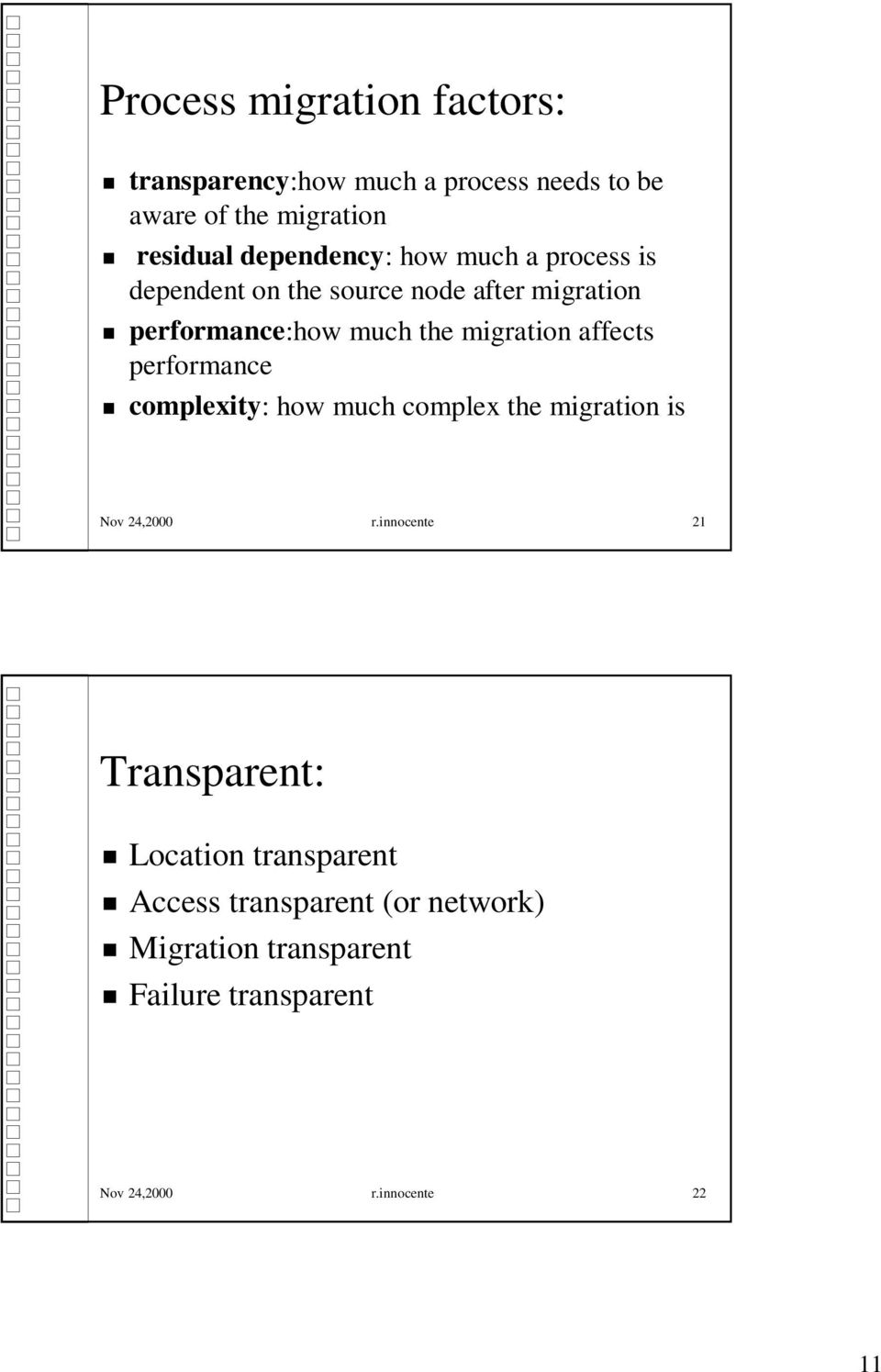 migration affects performance complexity: how much complex the migration is Nov 24,2000 r.