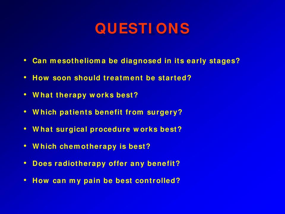 Which patients benefit from surgery? What surgical procedure works best?