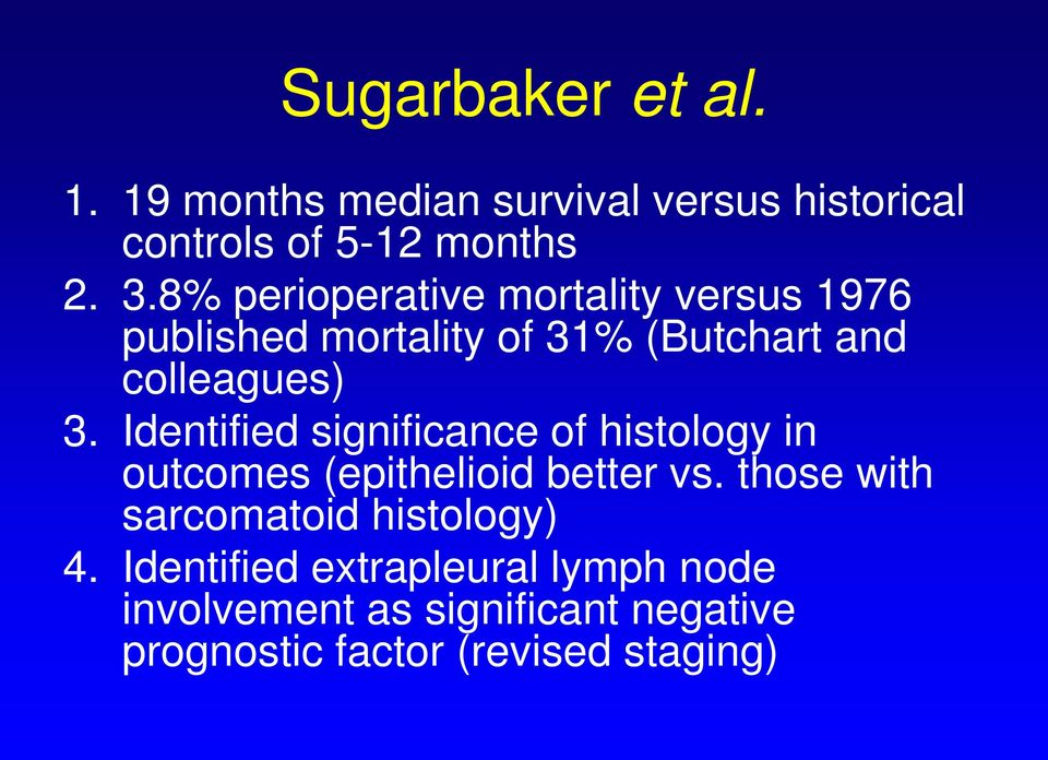 Identified significance of histology in outcomes (epithelioid better vs.