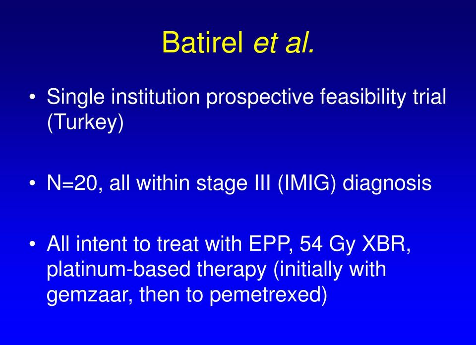 (Turkey) N=20, all within stage III (IMIG) diagnosis All