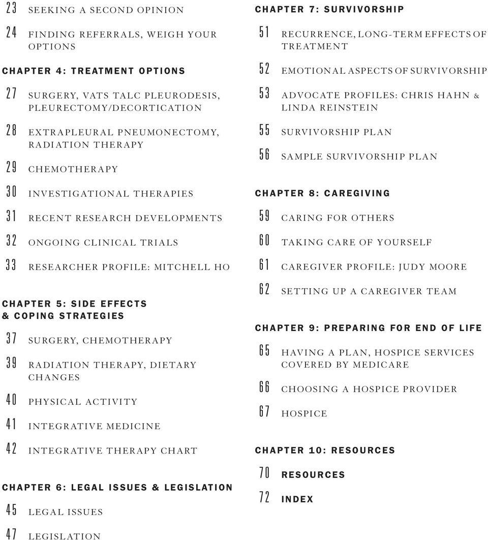 COPING STRATEGIES 37 SURGERY, CHEMOTHERAPY 39 RADIATION THERAPY, DIETARY CHANGES 40 PHYSICAL ACTIVITY 41 INTEGRATIVE MEDICINE 42 INTEGRATIVE THERAPY CHART CHAPTER 6: LEGAL ISSUES & LEGISLATION 45