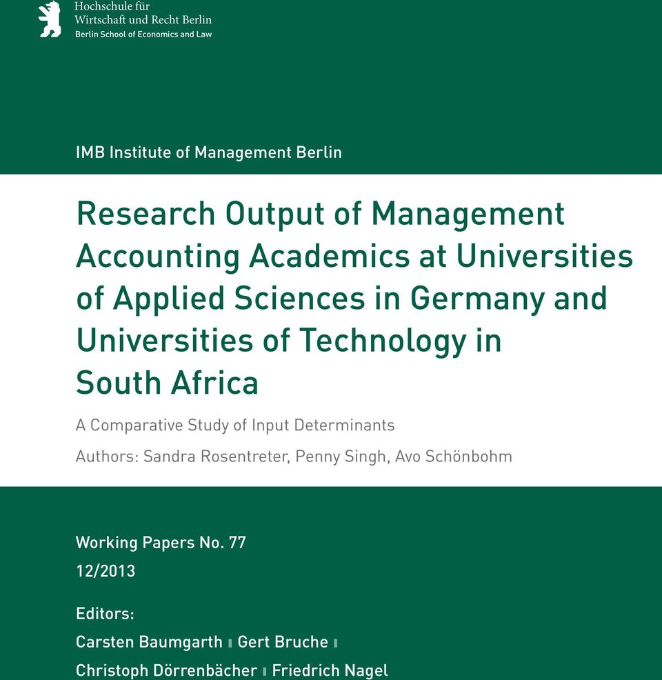 of Technology in South Africa A Comparative Study of Input Determinants Authors: Sandra Rosentreter, Penny Singh,