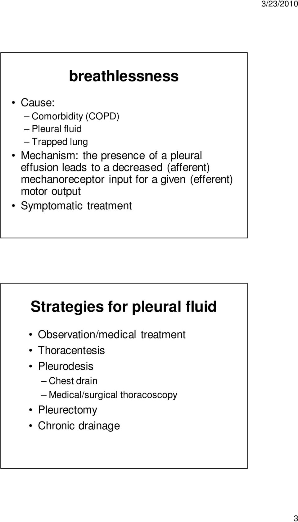 motor output Symptomatic treatment Strategies for pleural fluid Observation/medical treatment