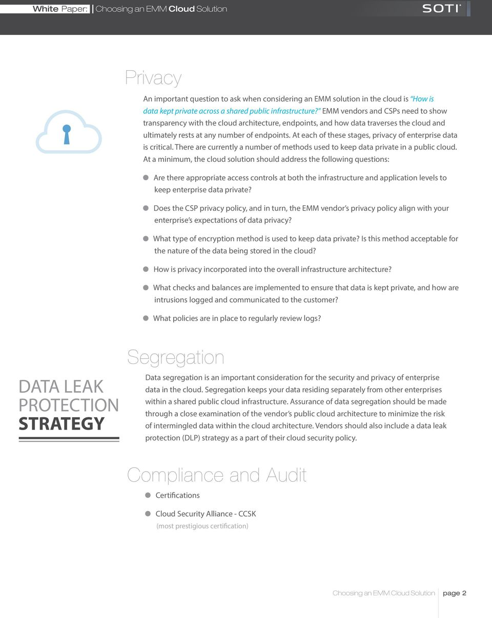 At each of these stages, privacy of enterprise data is critical. There are currently a number of methods used to keep data private in a public cloud.
