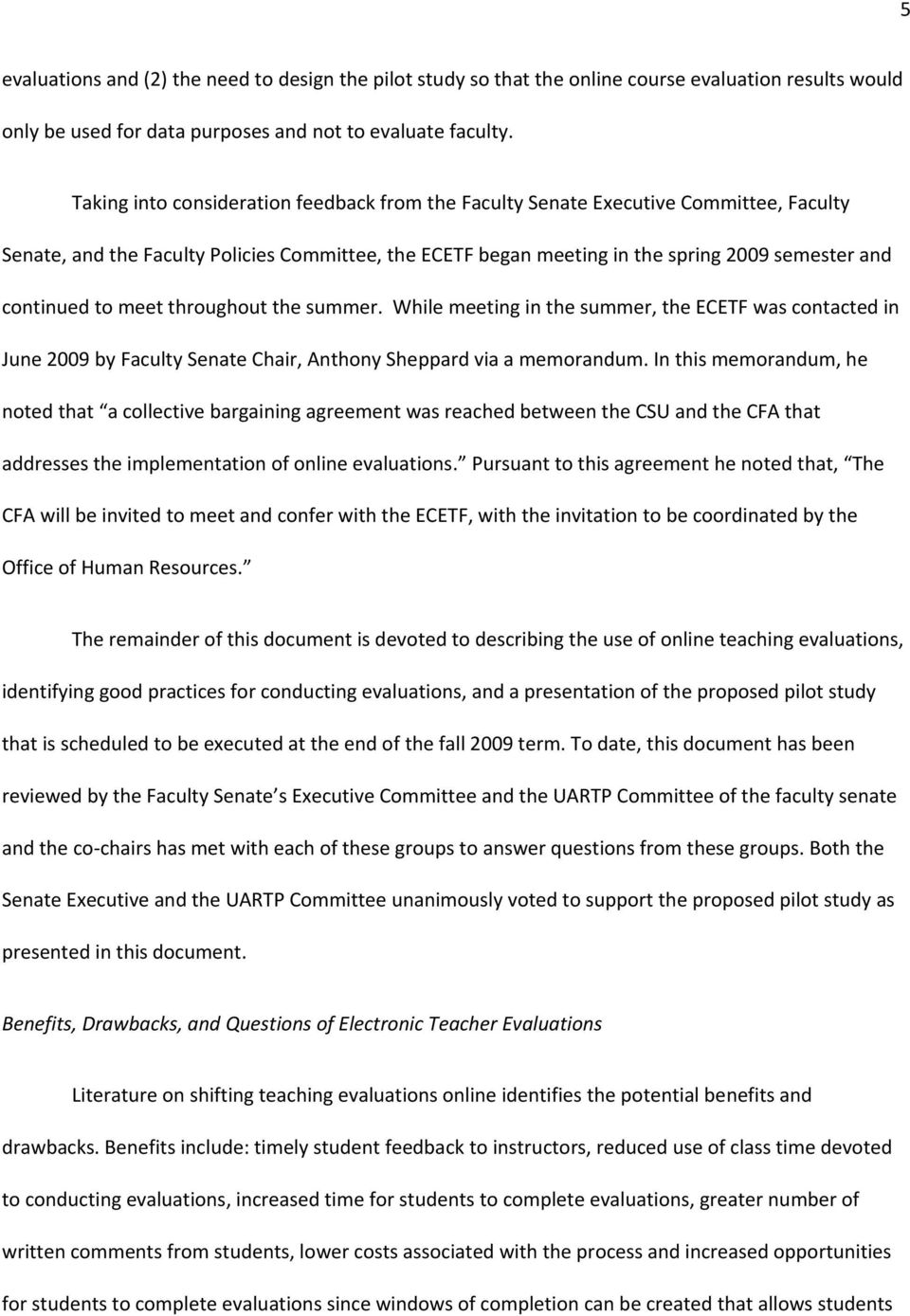 to meet throughout the summer. While meeting in the summer, the ECETF was contacted in June 2009 by Faculty Senate Chair, Anthony Sheppard via a memorandum.