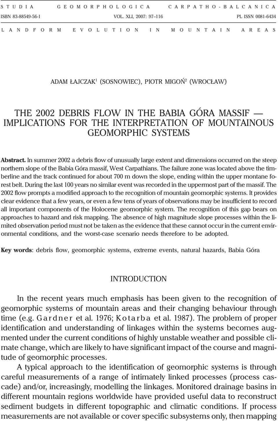 IMPLICATIONS FOR THE INTERPRETATION OF MOUNTAINOUS GEOMORPHIC SYSTEMS Abstract.