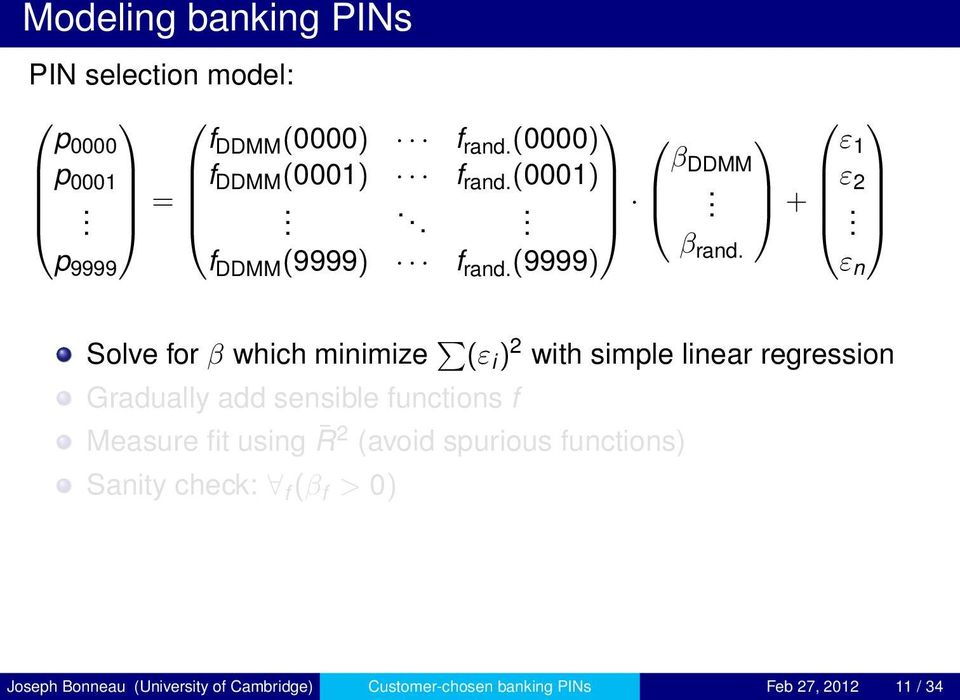 ε n Solve for β which minimize (ε i ) 2 with simple linear regression Gradually add sensible functions f Measure