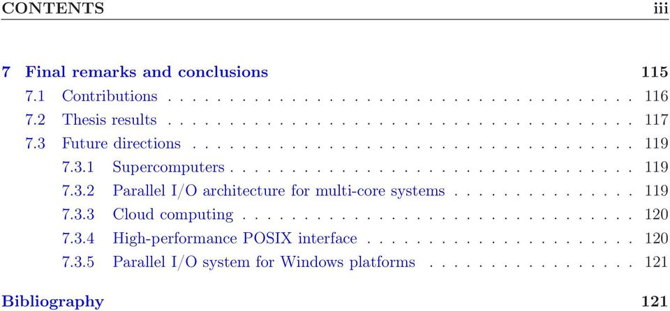 .............. 119 7.3.3 Cloud computing................................ 12 7.3.4 High-performance POSIX interface...................... 12 7.3.5 Parallel I/O system for Windows platforms.