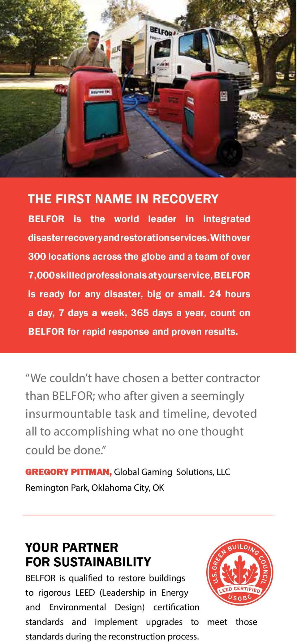24 hours a day, 7 days a week, 365 days a year, count on BELFOR for rapid response and proven results.