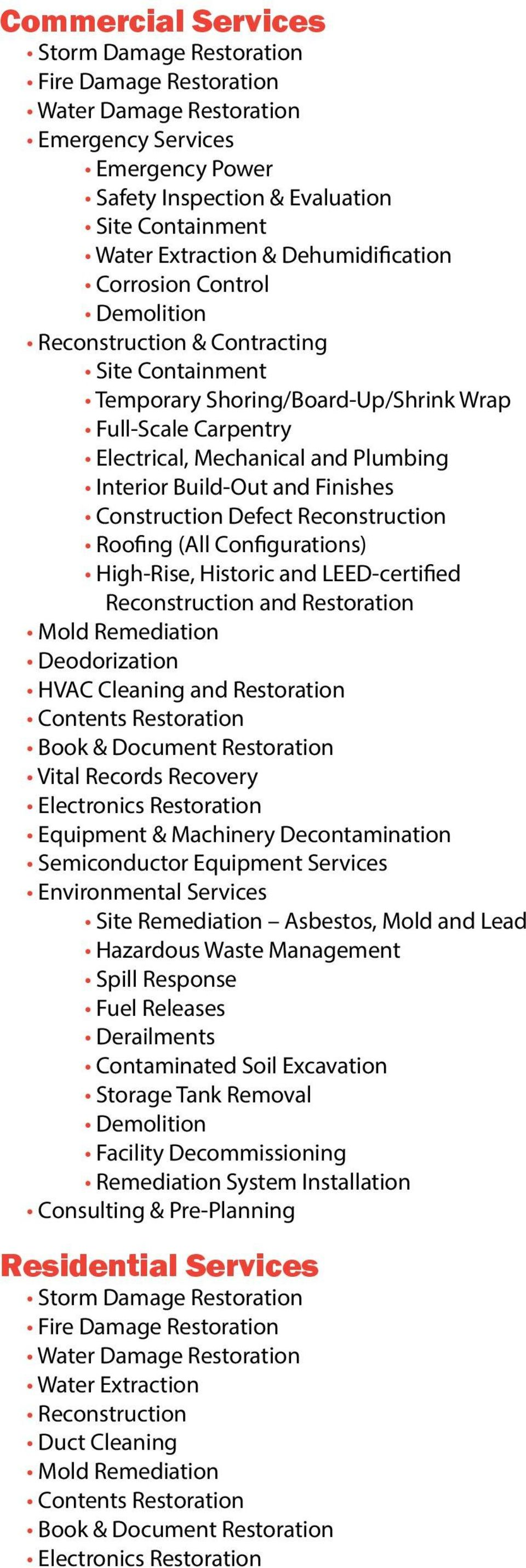 Historic and LEED-certified Reconstruction and Restoration Deodorization HVAC Cleaning and Restoration Vital Records Recovery Equipment & Machinery Decontamination Semiconductor Equipment Services