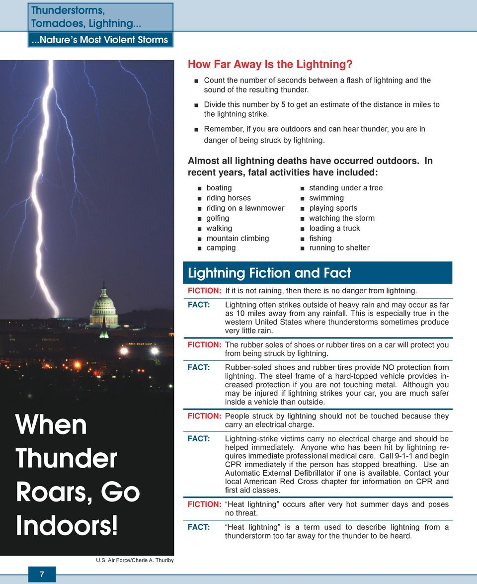 Almost all lightning deaths have occurred outdoors.
