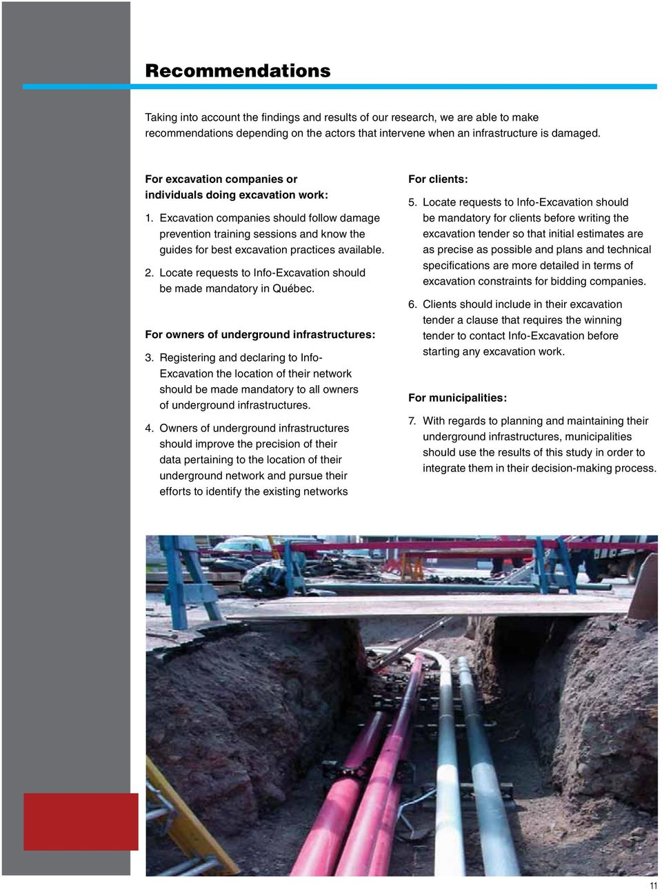 Locate requests to Info-Excavation should be made mandatory in Québec. For owners of underground infrastructures: 3.