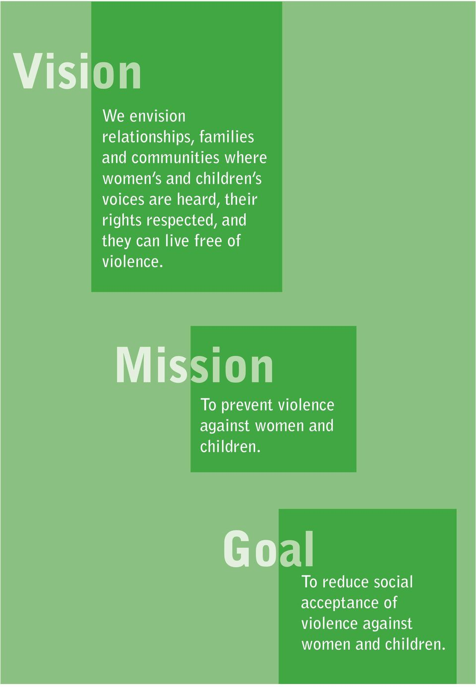 violence. Mission To prevent violence against women and children.