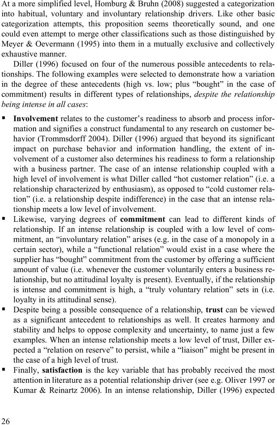 into them in a mutually exclusive and collectively exhaustive manner. Diller (1996) focused on four of the numerous possible antecedents to relationships.