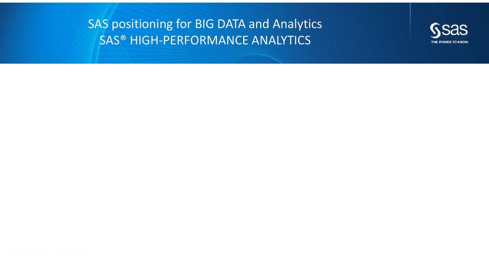 SAS positioning for BIG DATA and
