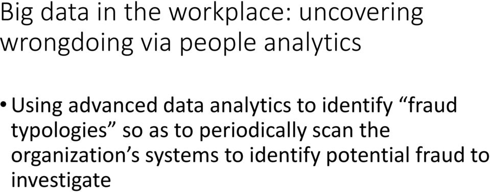 identify fraud typologies so as to periodically scan the