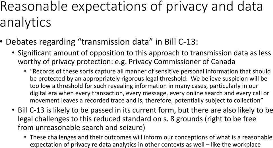 Privacy Commissioner of Canada Records of these sorts capture all manner of sensitive personal information that should be protected by an appropriately rigorous legal threshold.