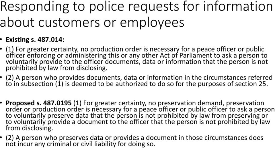 provide to the officer documents, data or information that the person is not prohibited by law from disclosing.