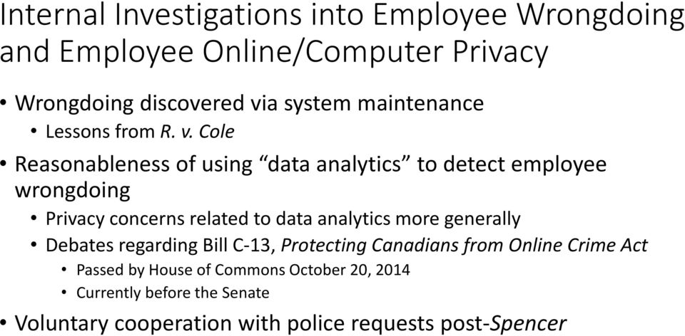 Cole Reasonableness of using data analytics to detect employee wrongdoing Privacy concerns related to data analytics
