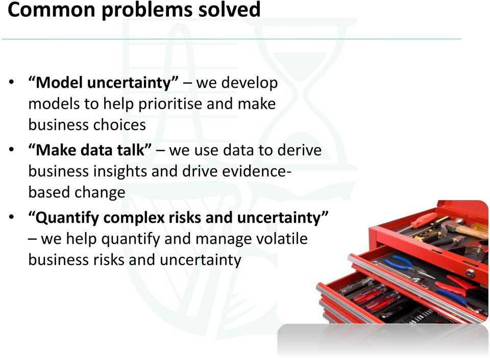 business insights and drive evidencebased change Quantify complex risks