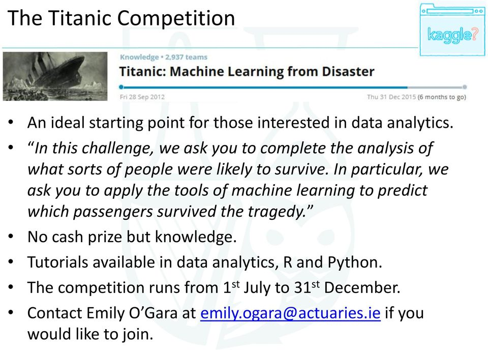 In particular, we ask you to apply the tools of machine learning to predict which passengers survived the tragedy.