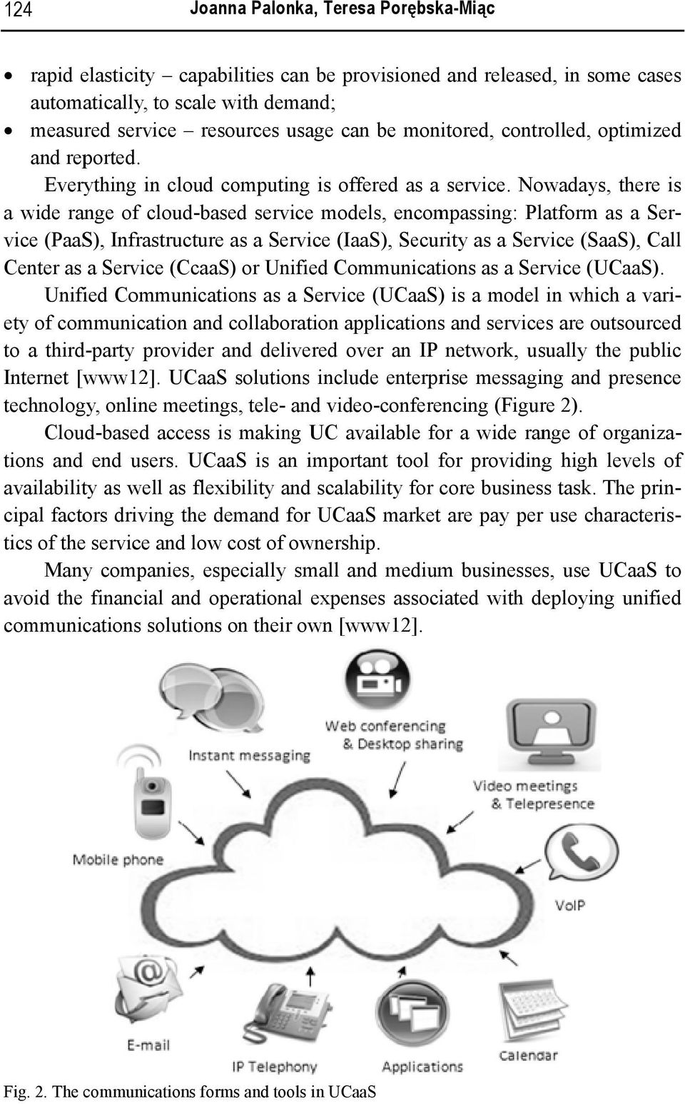 Nowadays, re is a wide range cloud-based service models, encompassing: Platform as a Ser- vice (PaaS), Infrastructure as a Service (IaaS), Security as a Serv vice (SaaS), Call Center as a Serv vice
