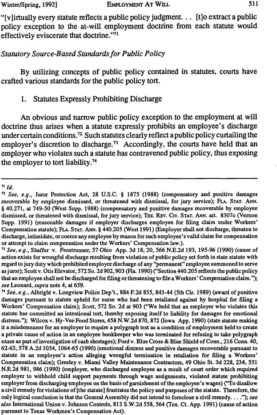 """' Statutory Source-Based Standards for Public Policy By utilizing concepts of public policy contained in statutes, courts have crafted various standards for the public policy tort. 1."