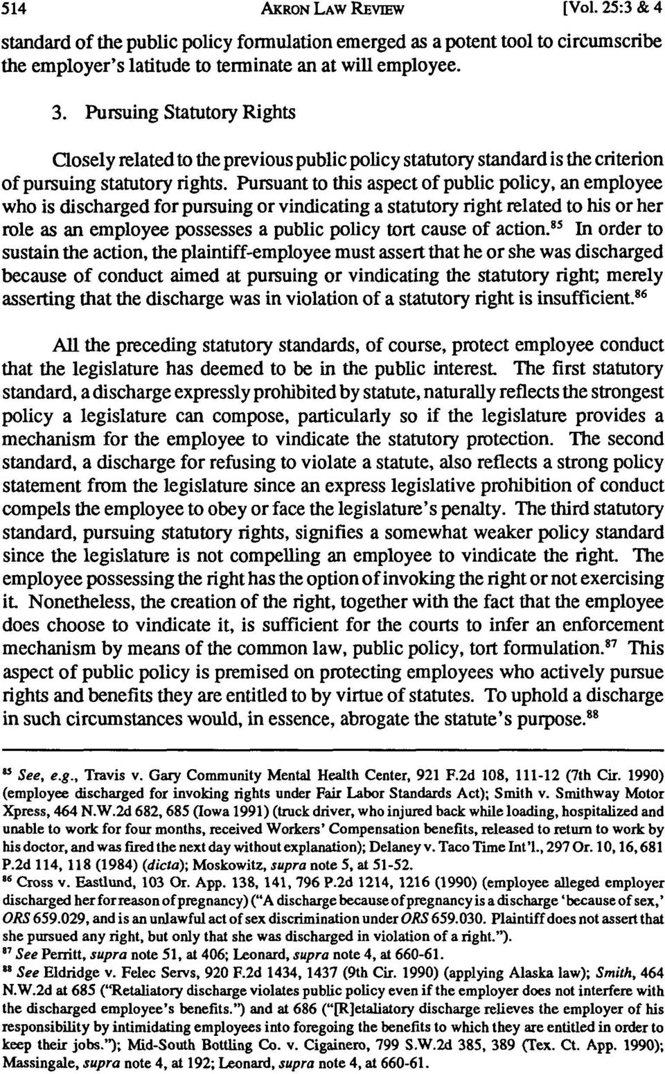 Pursuant to this aspect of public policy, an employee who is discharged for pursuing or vindicating a statutory right related to his or her role as an employee possesses a public policy tort cause of