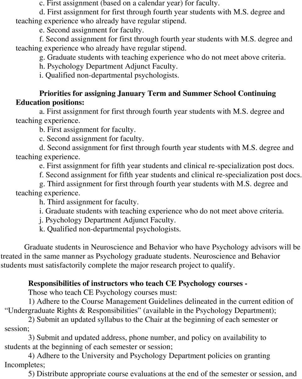 Graduate students with teaching experience who do not meet above criteria. h. Psychology Department Adjunct Faculty. i. Qualified non-departmental psychologists.