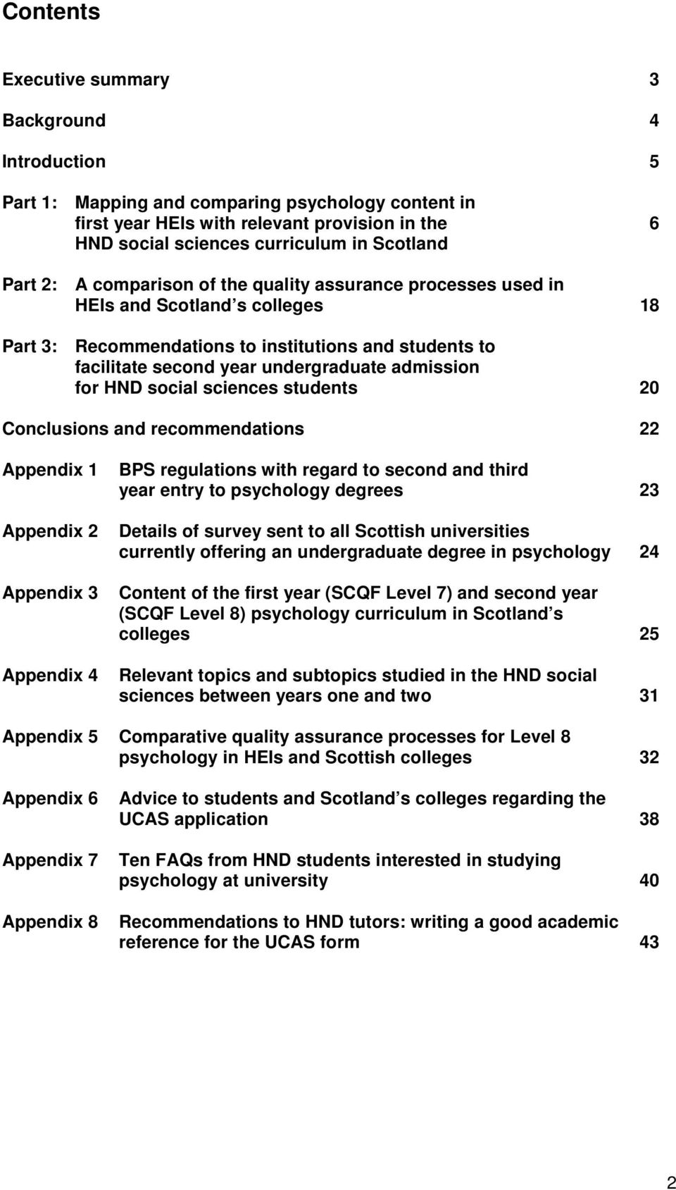 admission for HND social sciences students 20 Conclusions and recommendations 22 Appendix 1 Appendix 2 Appendix 3 Appendix 4 BPS regulations with regard to second and third year entry to psychology