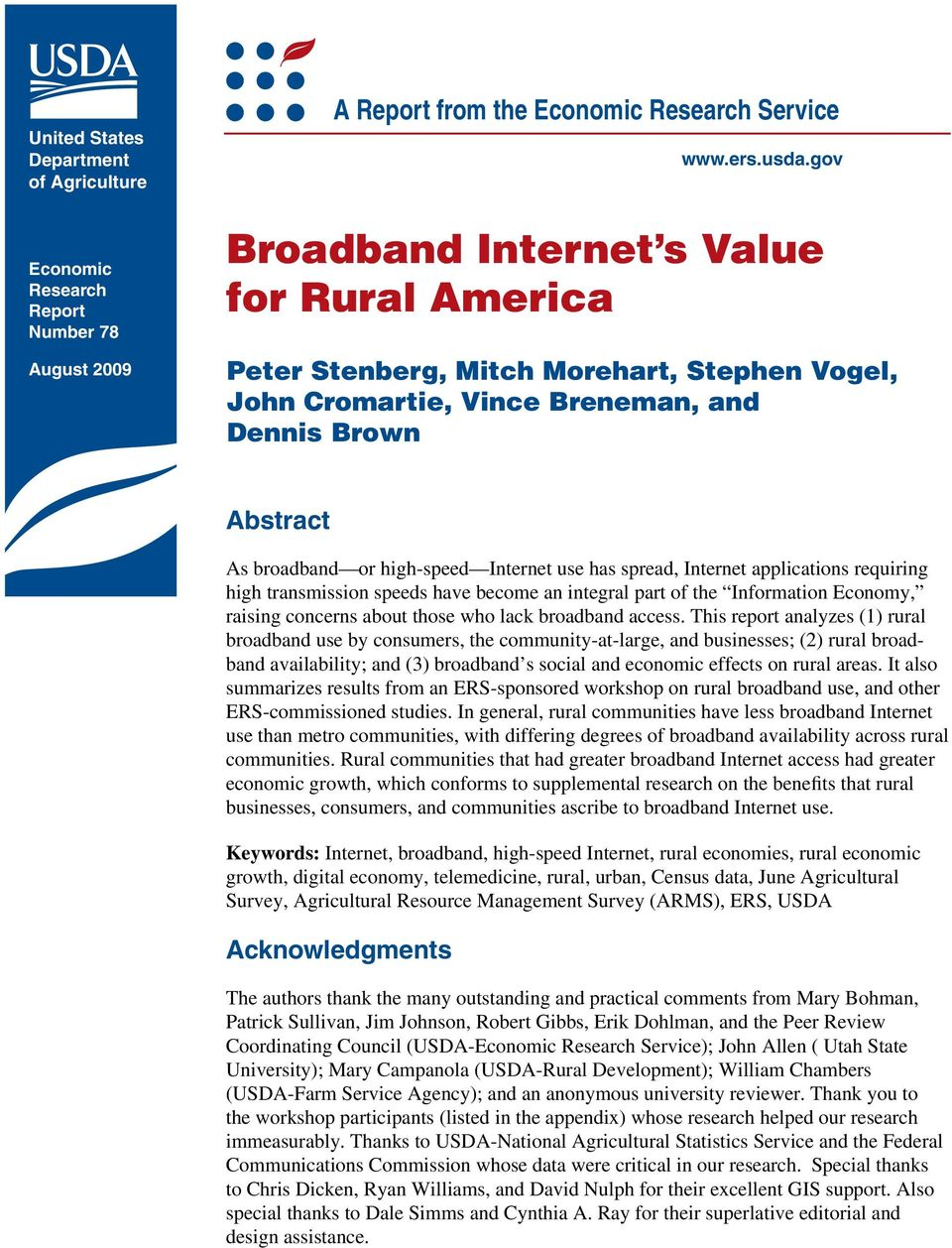 spread, Internet applications requiring high transmission speeds have become an integral part of the Information Economy, raising concerns about those who lack broadband access.