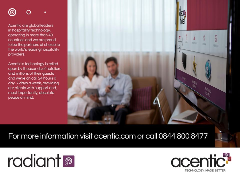 Acentic s technology is relied upon by thousands of hoteliers and millions of their guests and we re on call 24