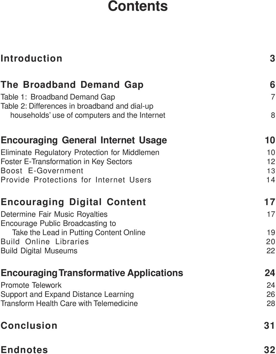 Internet Users 14 Encouraging Digital Content 17 Determine Fair Music Royalties 17 Encourage Public Broadcasting to Take the Lead in Putting Content Online 19 Build Online Libraries