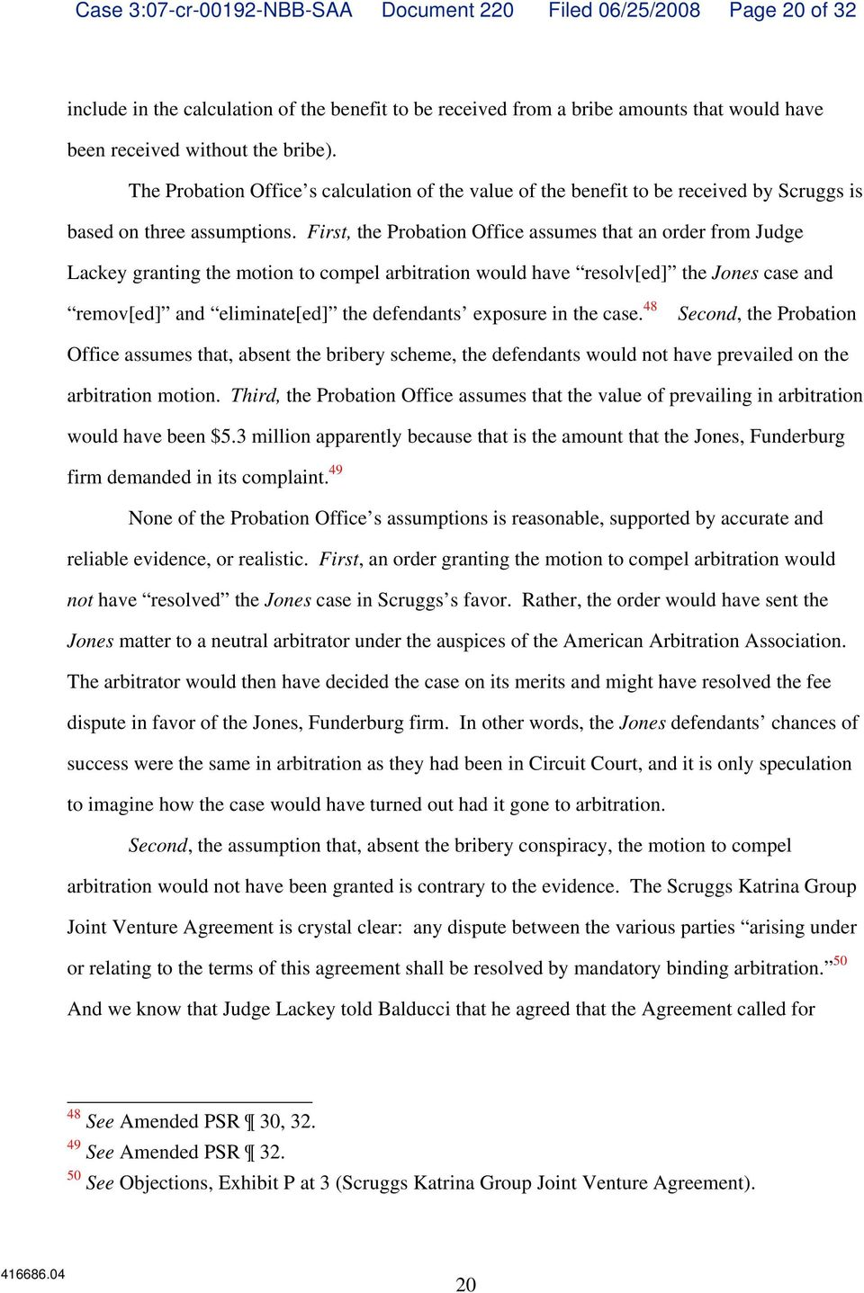 First, the Probation Office assumes that an order from Judge Lackey granting the motion to compel arbitration would have resolv[ed] the Jones case and remov[ed] and eliminate[ed] the defendants