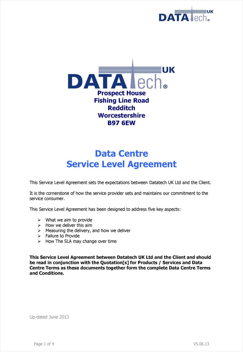 This Service Level Agreement has been designed to address five key aspects: What we aim to provide How we deliver this aim Measuring the delivery, and how we deliver Failure to Provide How The SLA