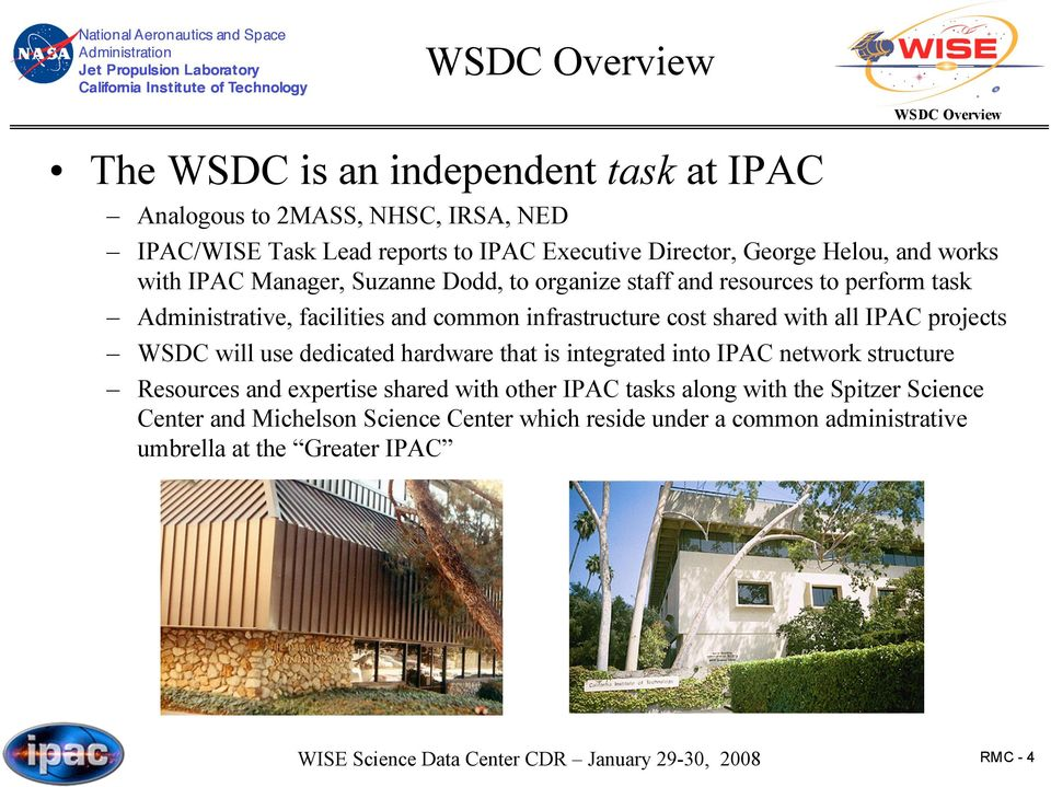 shared with all IPAC projects WSDC will use dedicated hardware that is integrated into IPAC network structure Resources and expertise shared with