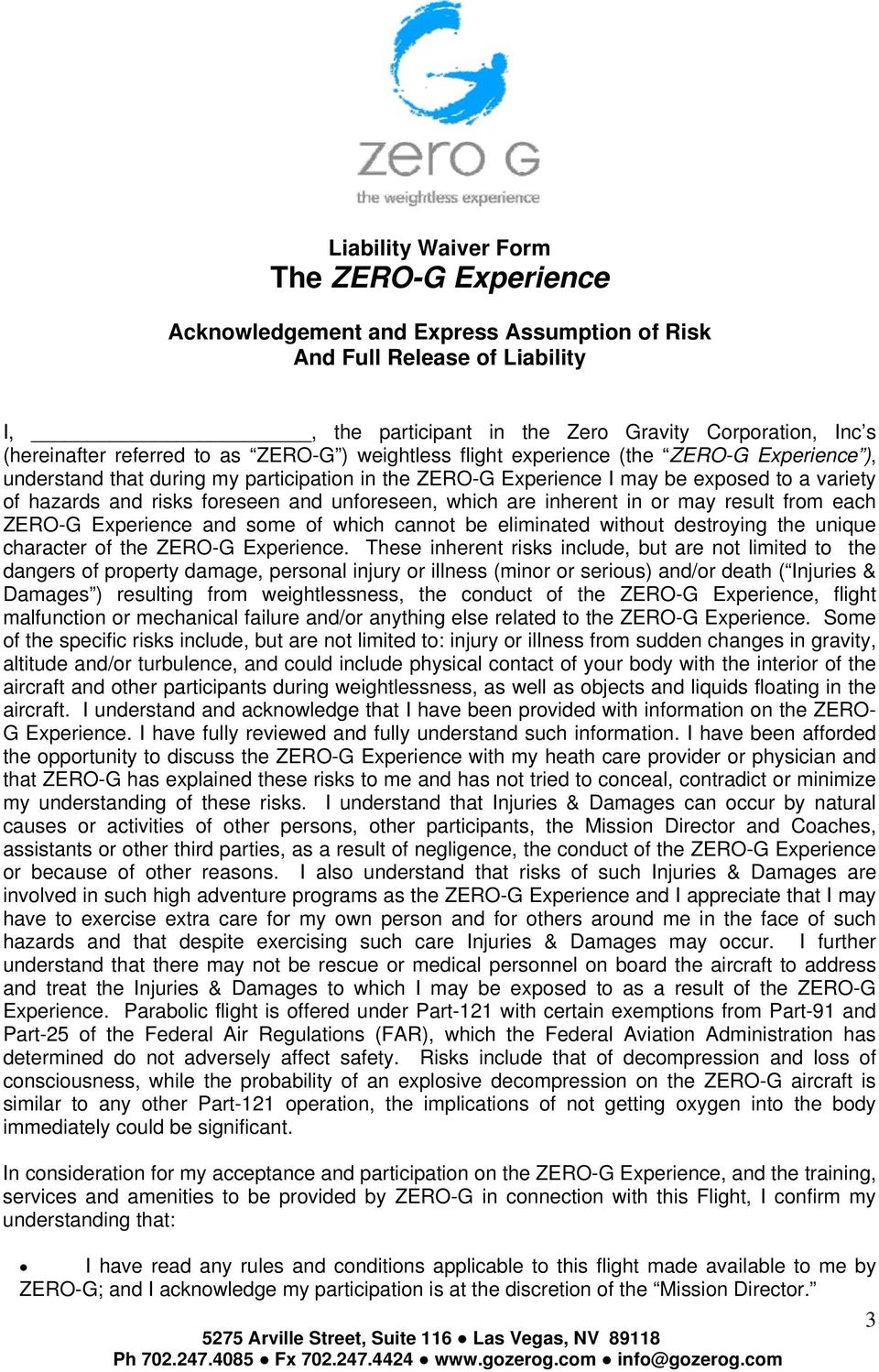 which are inherent in or may result from each ZERO-G Experience and some of which cannot be eliminated without destroying the unique character of the ZERO-G Experience.