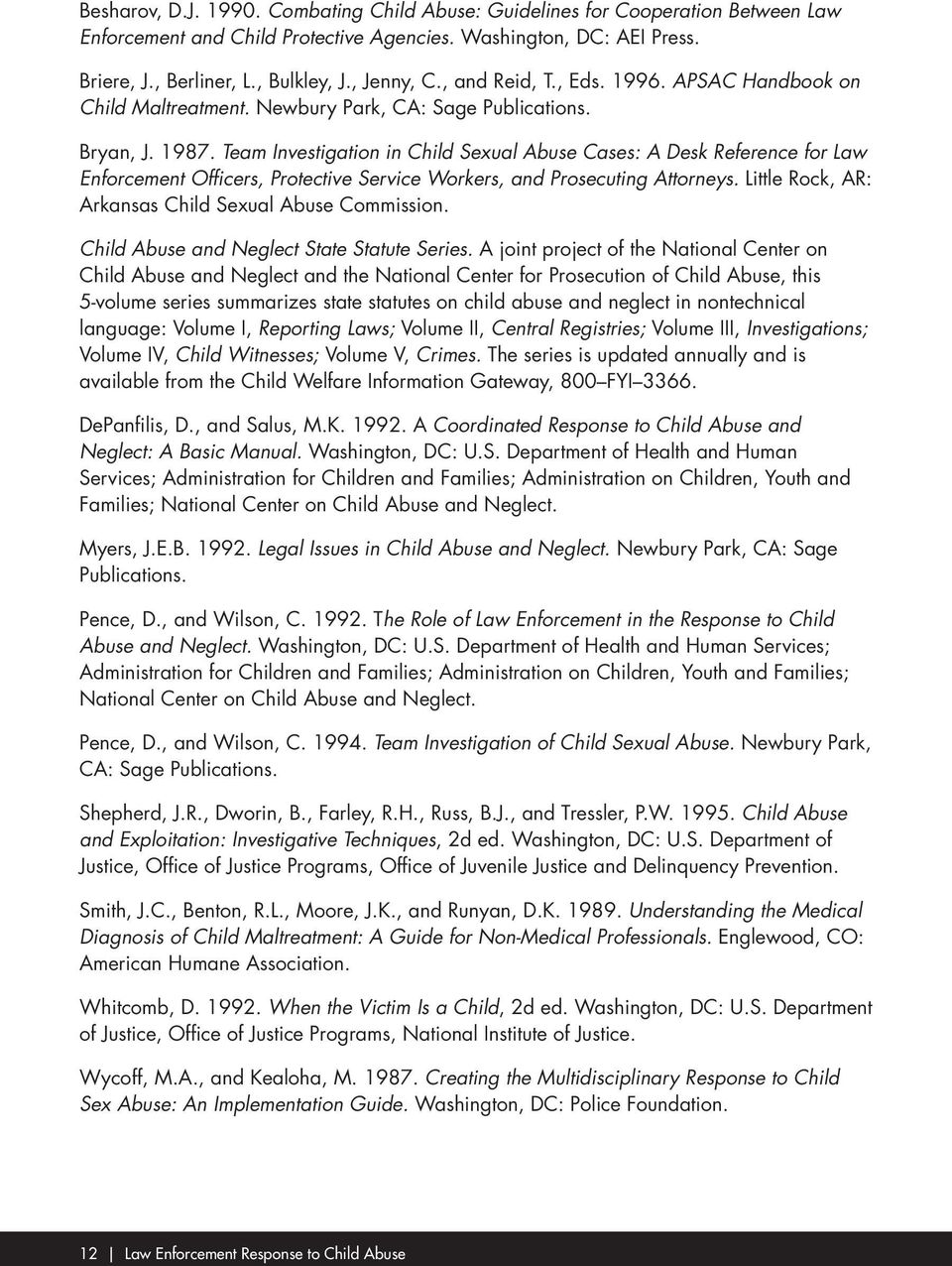 Team Investigation in Child Sexual Abuse Cases: A Desk Reference for Law Enforcement Officers, Protective Service Workers, and Prosecuting Attorneys.