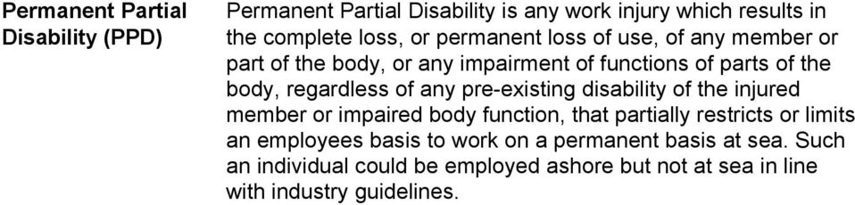 any pre-existing disability of the injured member or impaired body function, that partially restricts or limits an employees