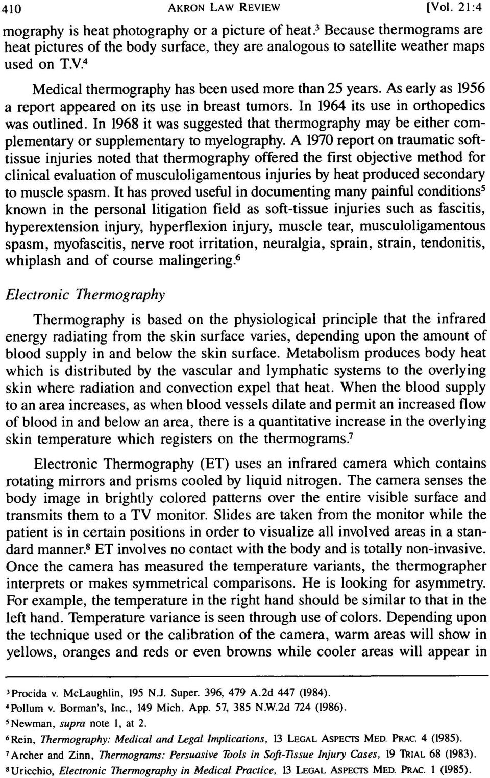 In 1968 it was suggested that thermography may be either complementary or supplementary to myelography.