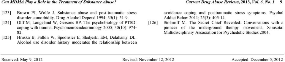 [125] Hruska B, Fallon W, Spoonster E, Sledjeski EM, Delahanty DL. Alcohol use disorder history moderates the relationship between avoidance coping and posttraumatic stress symptoms.